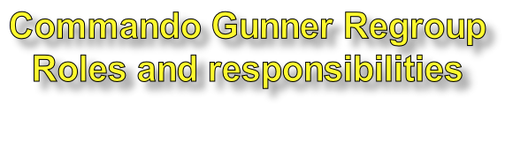 Commando Gunner Regroup  Roles and responsibilities